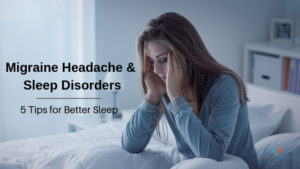 Sleep disorders & migraine headaches