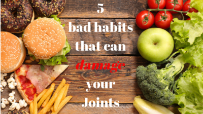 Bad habits that can damage your joints